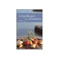 Coquillages et crustacés, 100 recettes